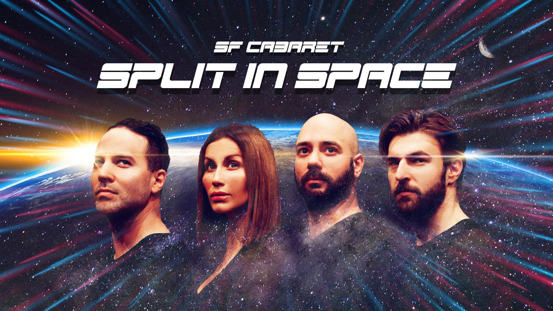 """SF Cabaret """"SPLIT IN SPACE"""""""